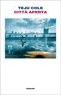 Copertina del libro Città aperta di Teju Cole