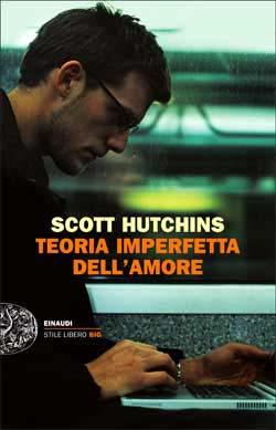 Copertina del libro Teoria imperfetta dell'amore di Scott Hutchins