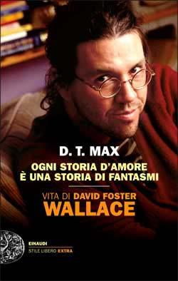 Copertina del libro Ogni storia d'amore è una storia di fantasmi di D.T. Max