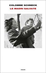 Copertina del libro Le madri salvate di Colombe Schneck