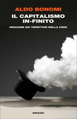 Copertina del libro Il capitalismo in-finito di Aldo Bonomi