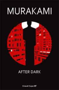 Copertina del libro After Dark di Murakami Haruki
