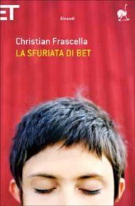 Copertina del libro La sfuriata di Bet di Christian Frascella
