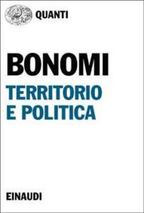 Copertina del libro Territorio e politica di Aldo Bonomi