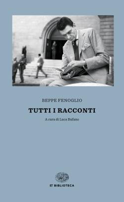 Copertina del libro Tutti i racconti di Beppe Fenoglio