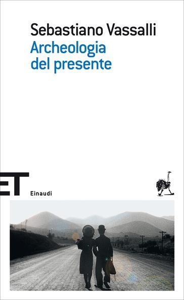 Copertina del libro Archeologia del presente di Sebastiano Vassalli