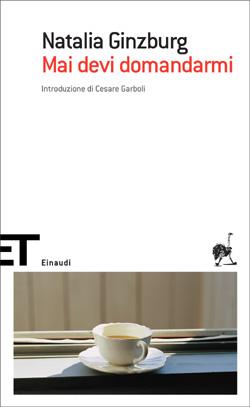 Copertina del libro Mai devi domandarmi di Natalia Ginzburg