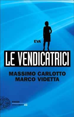 Copertina del libro Le Vendicatrici. Eva di Massimo Carlotto, Marco Videtta