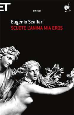 Copertina del libro Scuote l'anima mia Eros di Eugenio Scalfari