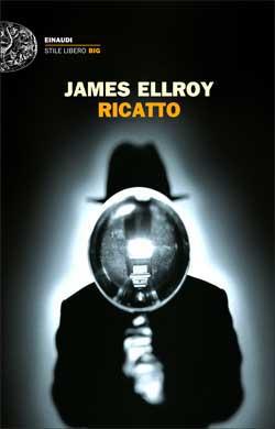 Copertina del libro Ricatto di James Ellroy