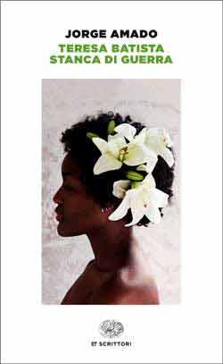 Copertina del libro Teresa Batista stanca di guerra di Jorge Amado