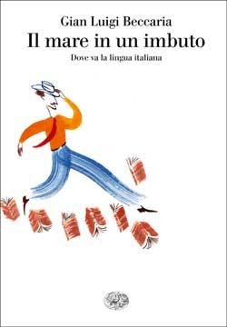 Copertina del libro Il mare in un imbuto di Gian Luigi Beccaria