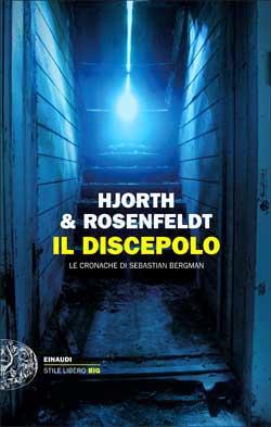 Copertina del libro Il discepolo di Michael Hjorth, Hans Rosenfeldt