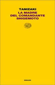 Copertina del libro La madre del Comandante Shigemoto di Tanizaki Jun'ichiro