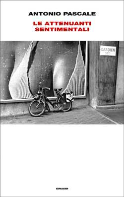 Copertina del libro Le attenuanti sentimentali di Antonio Pascale