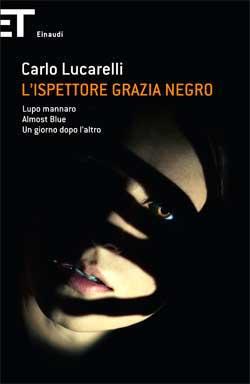 Copertina del libro L'ispettore Grazia Negro di Carlo Lucarelli