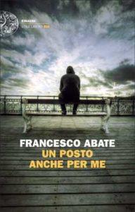 Copertina del libro Un posto anche per me di Francesco Abate