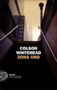 Copertina del libro Zona Uno di Colson Whitehead