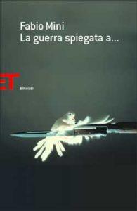 Copertina del libro La guerra spiegata a … di Fabio Mini