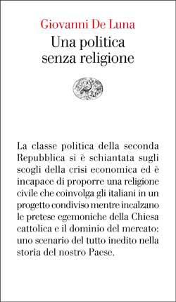 Copertina del libro Una politica senza religione di Giovanni De Luna
