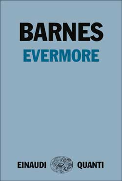 Copertina del libro Evermore di Julian Barnes