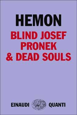 Copertina del libro Blind Josef Pronek & Dead Souls di Aleksandar Hemon