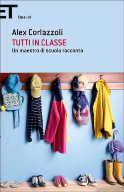 Copertina del libro Tutti in classe di Alex Corlazzoli