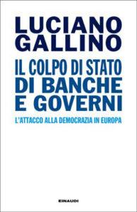 Copertina del libro Il colpo di Stato di banche e governi di Luciano Gallino