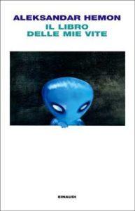 Copertina del libro Il libro delle mie vite di Aleksandar Hemon