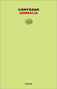 Copertina del libro Animalia di Julio Cortázar