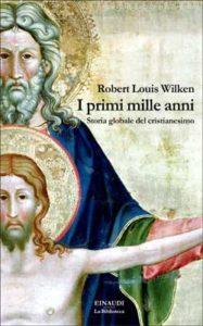 Copertina del libro I primi mille anni di Robert Louis Wilken
