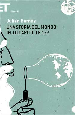 Copertina del libro Una storia del mondo in 10 capitoli e 1/2 di Julian Barnes