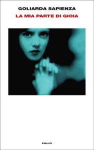 Copertina del libro La mia parte di gioia di Goliarda Sapienza