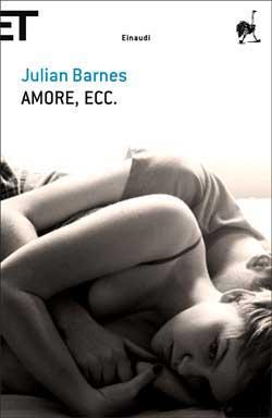 Copertina del libro Amore, ecc. di Julian Barnes