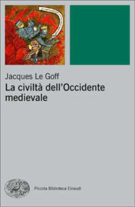 Copertina del libro La civiltà dell'Occidente medievale di Jacques Le Goff