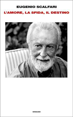 Copertina del libro L'amore, la sfida, il destino di Eugenio Scalfari