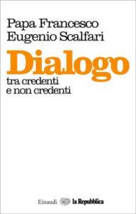 Copertina del libro Dialogo di Papa Francesco, Eugenio Scalfari