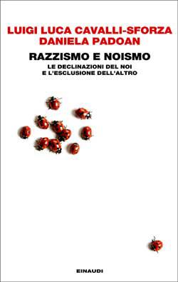 Copertina del libro Razzismo e noismo di Luigi Luca Cavalli-Sforza, Daniela Padoan