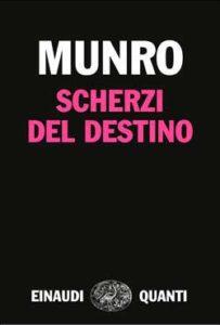 Copertina del libro Scherzi del destino di Alice Munro