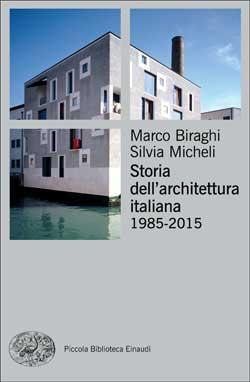 Copertina del libro Storia dell'architettura italiana.1985-2015 di Marco Biraghi, Silvia Micheli