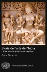 Copertina del libro Storia dell'arte dell'India. Vol. I di Cinzia Pieruccini