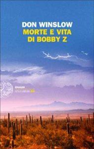 Copertina del libro Morte e vita di Bobby Z di Don Winslow