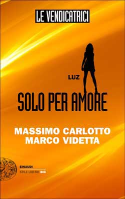 Copertina del libro Le Vendicatrici. Luz di Massimo Carlotto, Marco Videtta