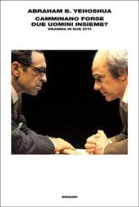 Copertina del libro Camminano forse due uomini insieme? di Abraham B. Yehoshua