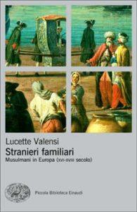 Copertina del libro Stranieri familiari di Lucette Valensi