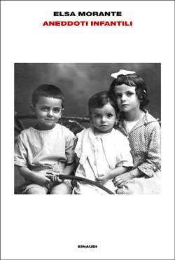 Copertina del libro Aneddoti infantili di Elsa Morante