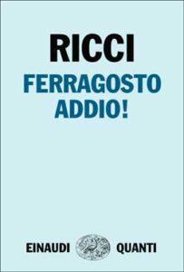 Copertina del libro Ferragosto addio! di Luca Ricci