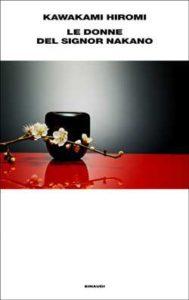 Copertina del libro Le donne del signor Nakano di Kawakami Hiromi