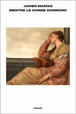 Copertina del libro Mentre le donne dormono di Javier Marías