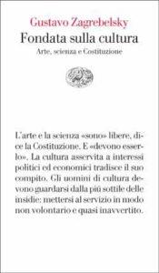Copertina del libro Fondata sulla cultura di Gustavo Zagrebelsky